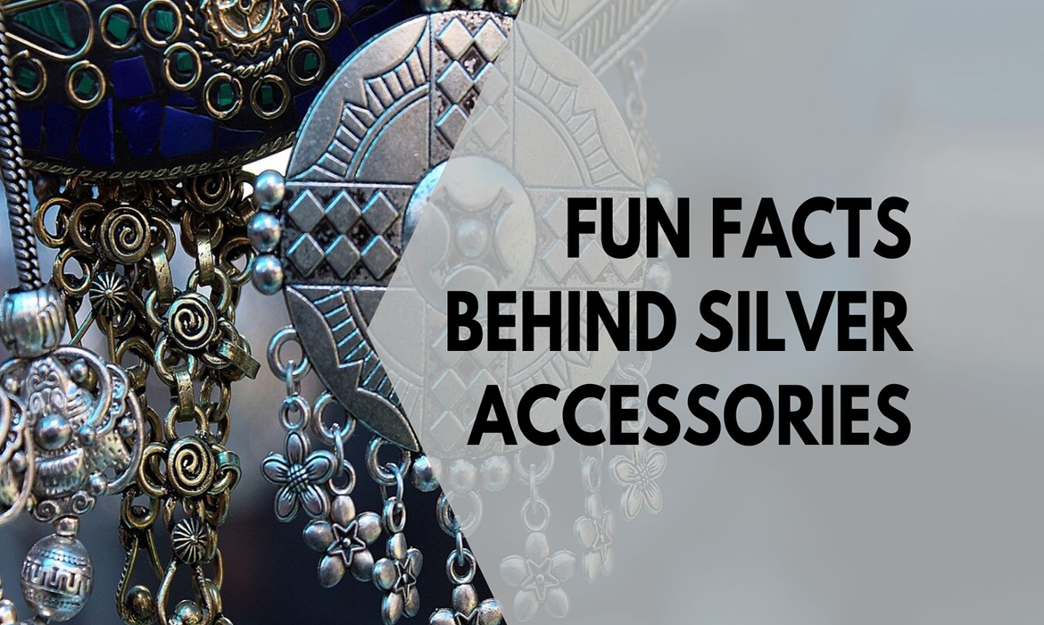 Fun Facts behind silver Accessories