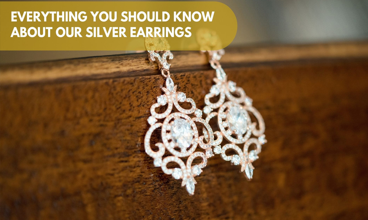 Everything You Should Know About Our Silver Earrings